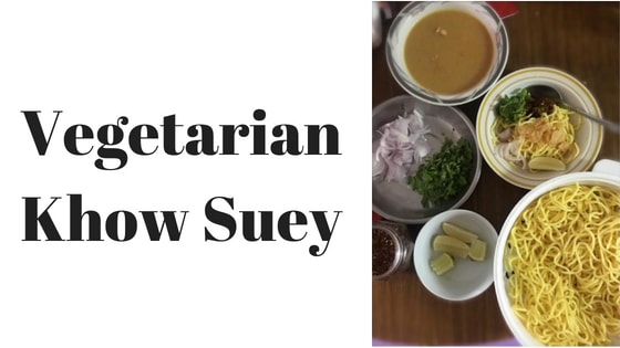 How to make authentic vegetarian Khow Suey